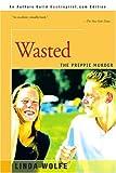 Wasted, Linda Wolfe, 0595004504