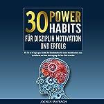 30 Power-Habits für Disziplin, Motivation und Erfolg [30 Power-Habits for Discipline, Motivation and Success] | Jochen Maybach