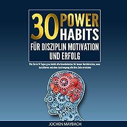 30 Power-Habits für Disziplin, Motivation und Erfolg [30 Power-Habits for Discipline, Motivation and Success]