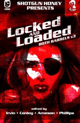 Shotgun Honey Presents: Locked and Loaded (Both Barrels) (Volume 3)