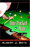 One-Pocket Man, Albert J. Betz, 0741428075
