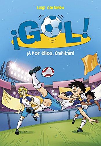 ¡A por ellos, capitan!/ Go Get Them, Captain! (¡Gol!) (Spanish Edition) [Luigi Garlando] (Tapa Blanda)