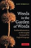 Weeds in the Garden of Words, Kate Burridge, 0521618231