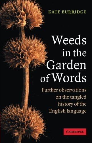 Weeds in the Garden of Words: Further Observations on the Tangled History of the English Language by Brand: Cambridge University Press