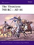 The Thracians 700 BC–AD 46 (Men-at-Arms)