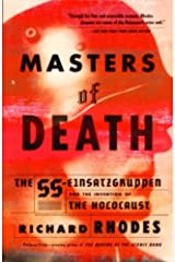 Masters of Death: The SS-Einsatzgruppen and the Invention of the Holocaust Kindle Edition