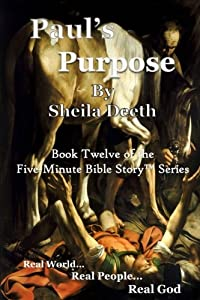 Paul's Purpose: The First Christians (Five-Minute Bible Stories) (Volume 12)