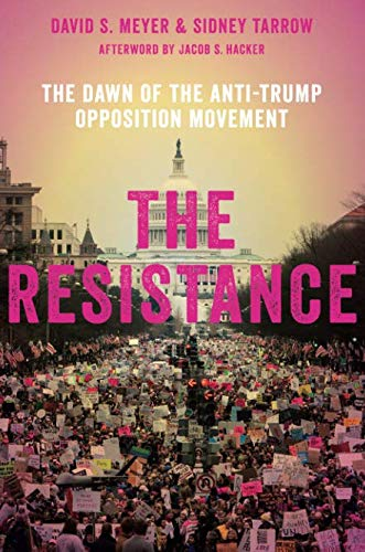The Resistance: The Dawn of the Anti-Trump Opposition Movement