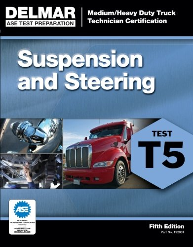 ASE Test Preparation - T5 Suspension and Steering (ASE Test Prep for Medium/Heavy Duty Truck: Suspension/Steer Test T5)