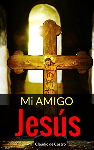 Jesus, mi amigo: Confía que no estámos solos (LIBROS DIGITALES RECOMENDADOS) (