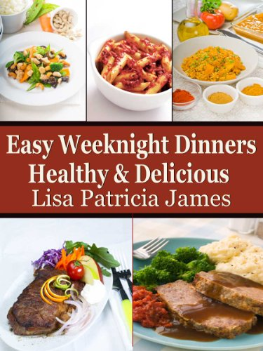Easy Weeknight Dinners: Healthy & Delicious  (Guilt Free Gourmet) ()