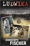 """Ludwika - A Polish Woman's Struggle To Survive In Nazi Germany"" av Christoph Fischer"