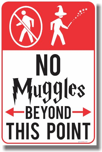 No Muggles Beyond This Point -