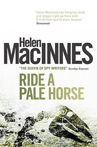 Ride A Pale Horse by Helen MacInnes