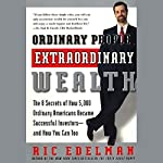 Ordinary People, Extraordinary Wealth | Ric Edelman