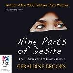 Nine Parts of Desire: The Hidden World of Islamic Women | Geraldine Brooks