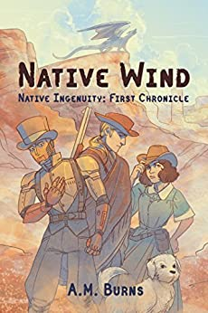 Native Wind (Native Ingenuity Book 1) by [Burns, A.M.]