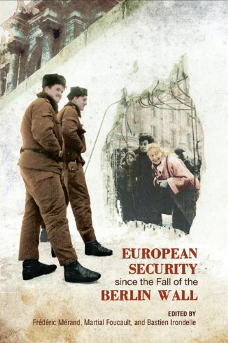 European Security since the Fall of the Berlin Wall (European Union Studies)