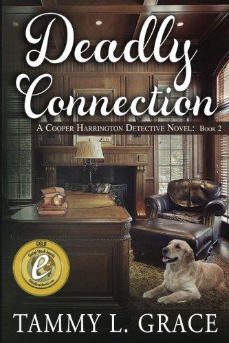Deadly Connection: A Cooper Harrington Detective Novel (Cooper Harrington Detective Series) (Volume 2)