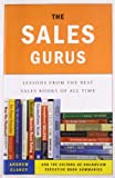 img - for The Sales Gurus: Lessons from the Best Sales Books of All Time book / textbook / text book