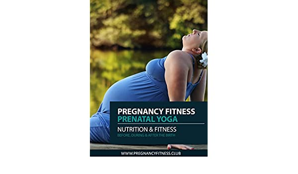 Pregnancy Fitness: Stay Fit during Pregnancy with Yoga and ...