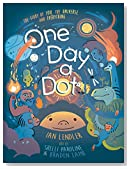 One Day a Dot: The Story of You, The Universe, and Everything