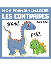 Mon premier imagier Les contraires: livre éducatif en couleurs pour enfants et les tout-petits à partir de 1 an - cadeau ludique
