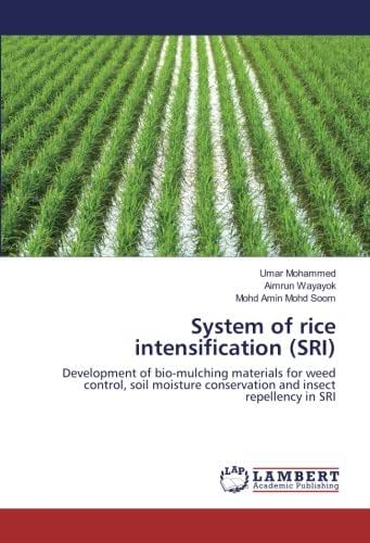 System of rice intensification (SRI): Development of bio-mulching materials for weed control, soil moisture conservation and insect repellency in SRI