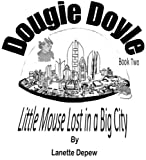 img - for Dougie Doyle of Dome City: Little Mouse Lost in a Big City book / textbook / text book