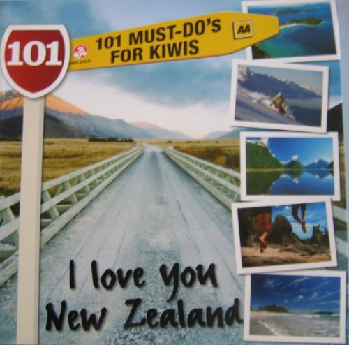 I Love You New Zealand: 101 Must-Do's for Kiwis pdf