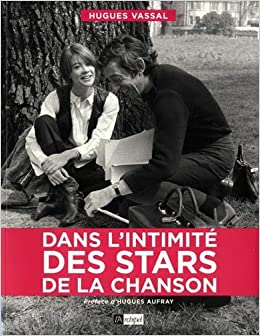 Dans L Intimite Des Stars De La Chanson Amazon Fr Hugues