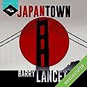 Japantown (Une enquête de Jim Brodie 1) | Livre audio Auteur(s) : Barry Lancet Narrateur(s) : Nicolas Planchais