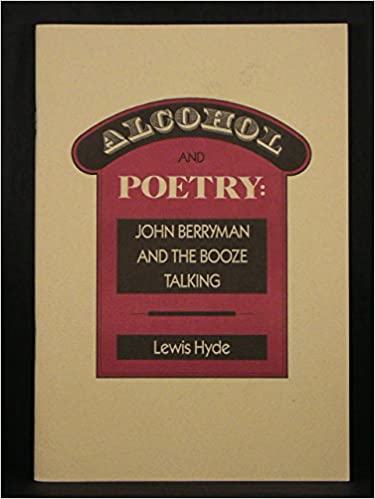 Amazon alcohol and poetry john berryman and the booze amazon alcohol and poetry john berryman and the booze talking 9780911005103 lewis hyde books fandeluxe Choice Image