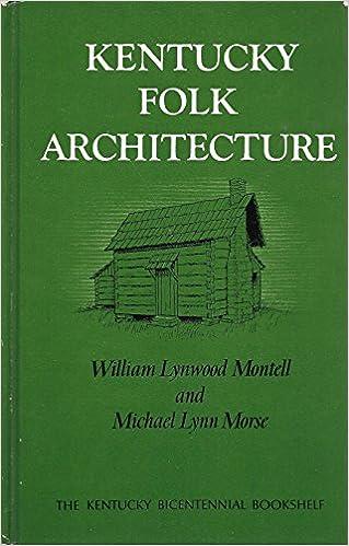 Kentucky Folk Architecture (The Kentucky Bicentennial Bookshelf)