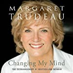 Changing My Mind: A Memoir | Margaret Trudeau