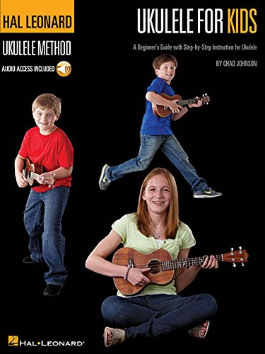 Ukulele for Kids - The Hal Leonard Ukulele Method: A Beginner's Guide with Step-by-Step Instruction for Ukulele
