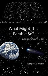 What Might This Parable Be?: Allegory from God