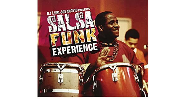 DJ Lubi Presents Salsa Funk Experience - DJ Lubi Presents Salsa Funk Experience - Amazon.com Music