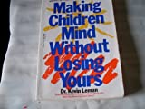 Making Children Mind Without Losing Yours, Kevin Leman, 0440551846