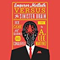 Emperor Mollusk Versus the Sinister Brain Audiobook by A. Lee Martinez Narrated by Scott Aiello