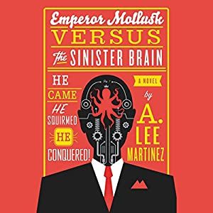Emperor Mollusk Versus the Sinister Brain Audiobook