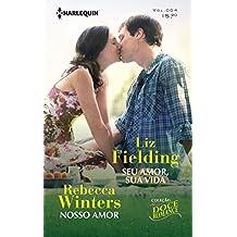 Nosso Amor + Seu Amor, Sua Vida - Coleção Doce Romance #004