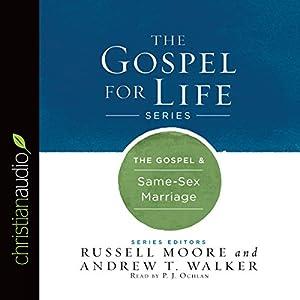 The Gospel & Same-Sex Marriage Audiobook