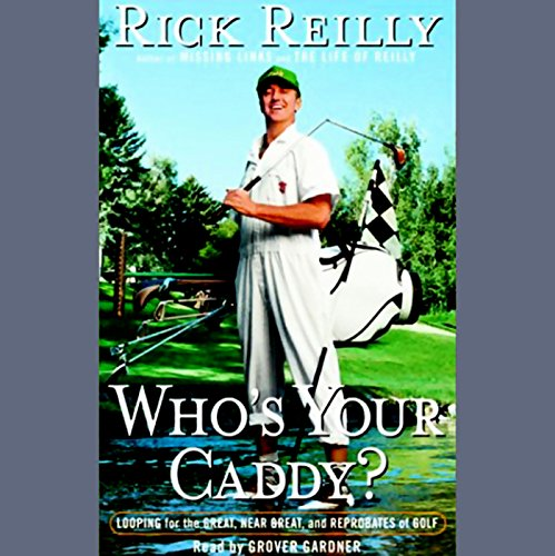 Who's Your Caddy?: Looping for the Great, Near Great, and Reprobates of Golf Audiobook [Free Download by Trial] thumbnail