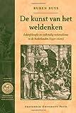 De Kunst Van Het Weldenken : Lekenfilosofie en Volkstalig Rationalisme in de Nederlanden (1550-1600), Buys, Ruben, 9089641432