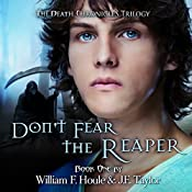 Don't Fear the Reaper: The Death Chronicles, Volume 1 | William F. Houle, J. E. Taylor