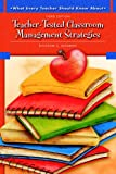 img - for What Every Teacher Should Know About Teacher-Tested Classroom Management Strategies (3rd Edition) book / textbook / text book