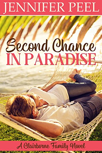Second Chance In Paradise A Clairborne Family Novel Book 1