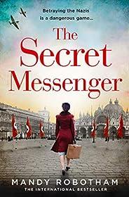 The Secret Messenger: The gripping historical fiction novel from the international bestseller