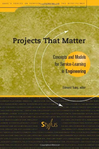 Projects That Matter  Concepts And Models For Service Learning In Engineering  Service Learning In The Disciplines Series